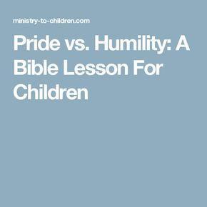Pride vs. Humility: A Bible Lesson For Children