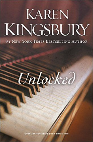 Unlocked: A Love Story: Karen Kingsbury: 9780310342540: Amazon.com: Books