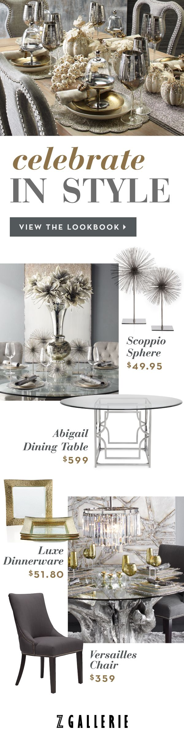 Celebrate in Style: discover this month's Z Gallerie Lookbook and shop products that create instant  *wow* moments for your home.
