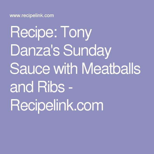 Recipe: Tony Danza's Sunday Sauce with Meatballs and Ribs - Recipelink ...