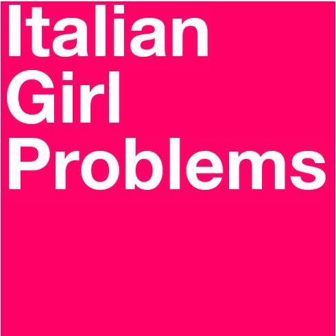 54 best Italian girl problems images on Pinterest ...