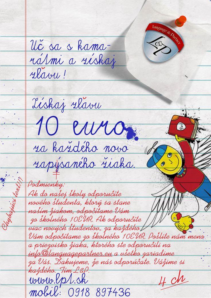 Ak ste s nami spokojní, odporučte nás a my Vám za každého nového študenta odpočítame 10eur zo školného. Ďakujeme.