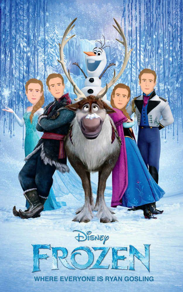 Frozen | If Disney Movies Were Actually About Ryan Gosling