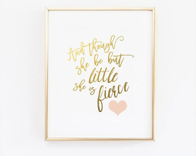 And thoguh she be but little. Gold and pink nursery art. Digital Wall Prints. Specializing in by wallandwonderdigital  printable wall art nursery printable wall quotes printable wall art for kids