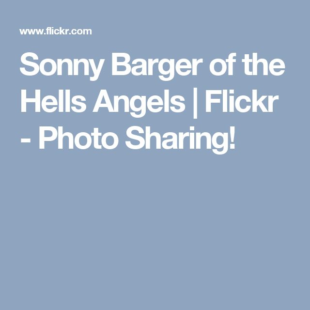 Sonny Barger of the Hells Angels | Flickr - Photo Sharing!