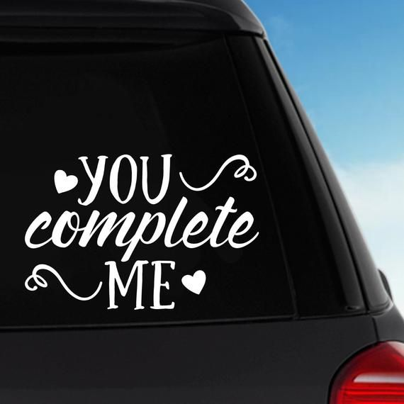 You Complete Me Vinyl Sticker Decal Car Decal Laptop Decal By Pblast Vinyl Sticker Car Decals Vinyl Stickers Laptop