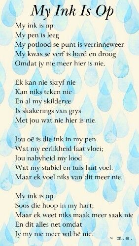 My ink is op - Afrikaans poem. Lovely words!
