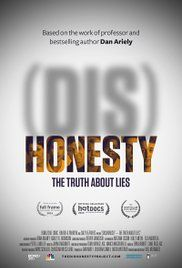 (Dis)Honesty: The Truth About Lies (2015) From ticket-fixing in our police departments to test-score scandals in our schools, from our elected leaders' extra-marital affairs to financial schemes undermining our economy, dishonesty seems to be a ubiquitous part of the news. But it's not just true in the headlines - we ALL cheat.