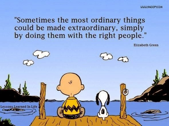 Friendship quotes with Snoopy. Sometimes the most ordinary things could be made extraordinary, simply by doing them with the right people.