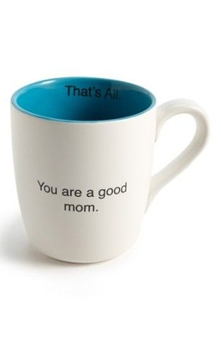 Good Mom Mug. For Mother's Day:)