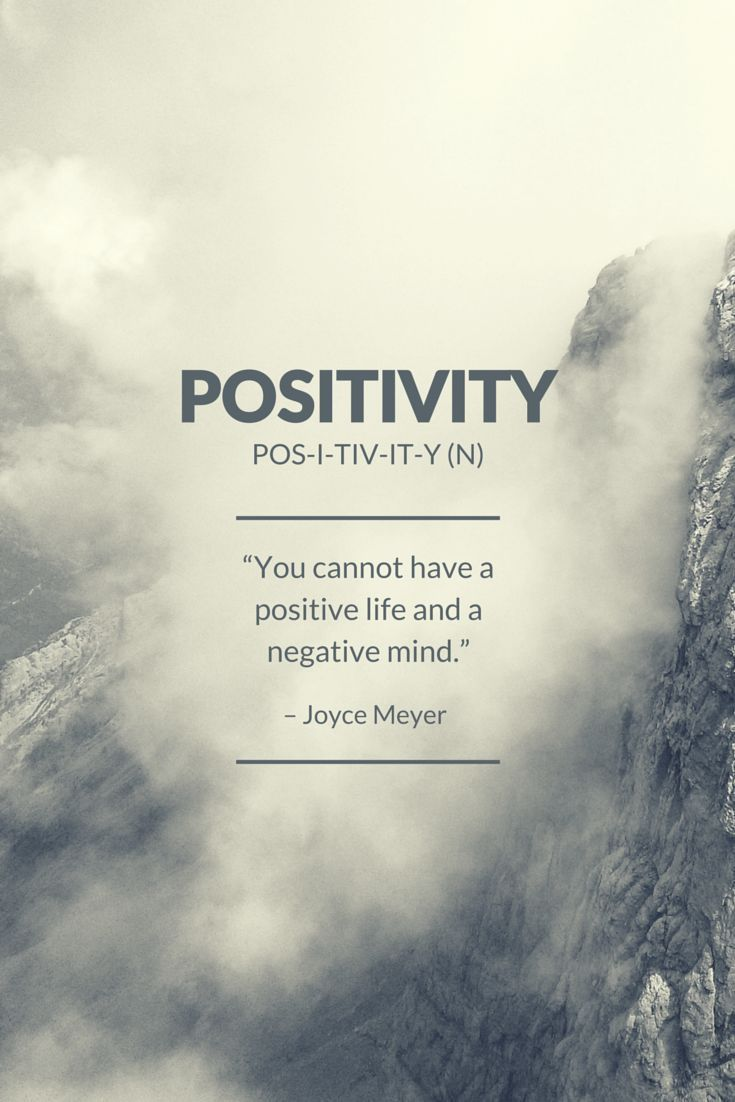 """You cannot have a positive life and a negative mind."" - Joyce Meyer -- The benefits of positive thinking!"
