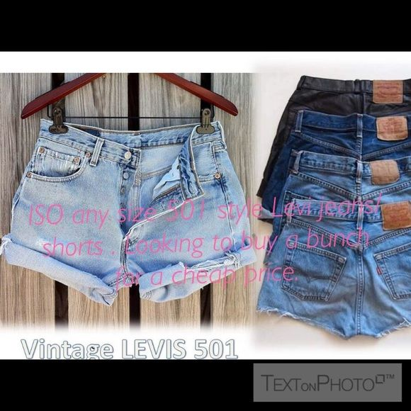ISO any size Levi's 501 style jeans/shorts bundle I am looking for a huge bundle of vintage High waisted Levi's of really any style but especially 501. Can already be cut into shorts or can still be jeans. I want to buy as many as possible for a cheap price (around 3-5 dollars a pair). Let me know if you have a bunch! Please share and tag me as well :) thank you! 😄☺️💗🙏🏽 NOT SELLING . Just ISO :) Levi's Jeans