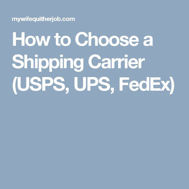 How to Choose a Shipping Carrier (USPS, UPS, FedEx)