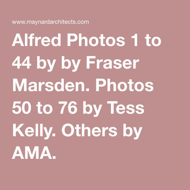 Alfred Photos 1 to 44 by by Fraser Marsden. Photos 50 to 76 by Tess Kelly. Others by AMA.