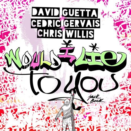 Nowy Singiel: David Guetta, Cedric Gervais & Chris Willis - Would I Lie To You