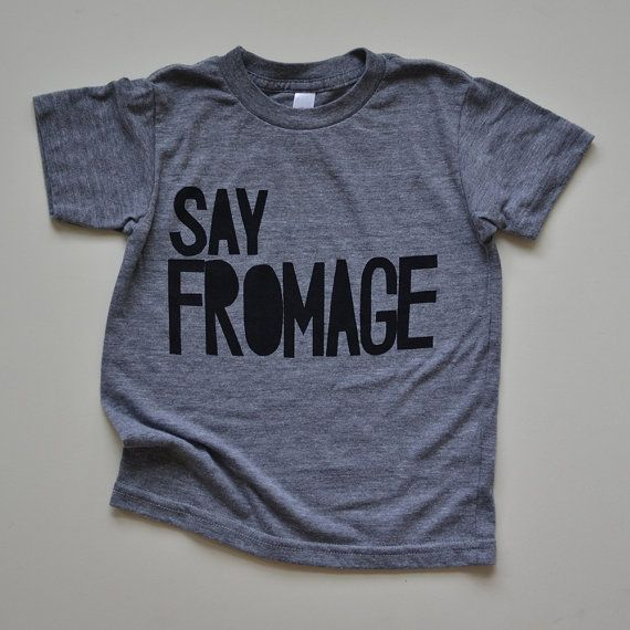 Say Fromage tee gray shirt with black ink by mamacaseprints