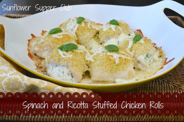 Sunflower Supper Club: Spinach and Ricotta Stuffed Chicken Rolls