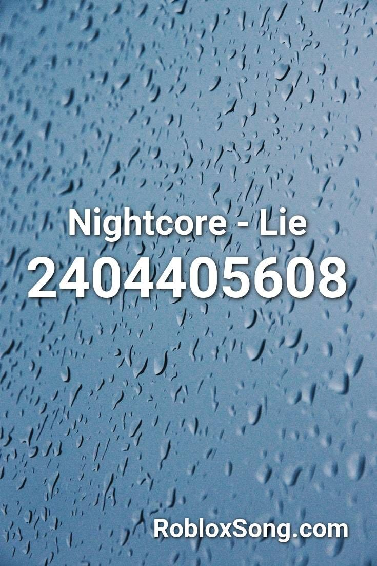 Nightcore Lie Roblox ID Roblox Music Codes in 2020