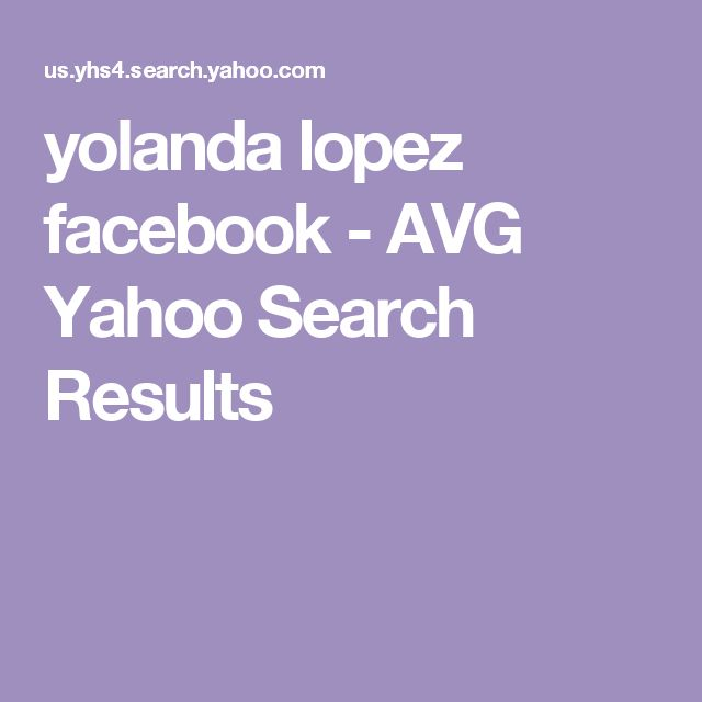yolanda lopez facebook - AVG Yahoo Search Results