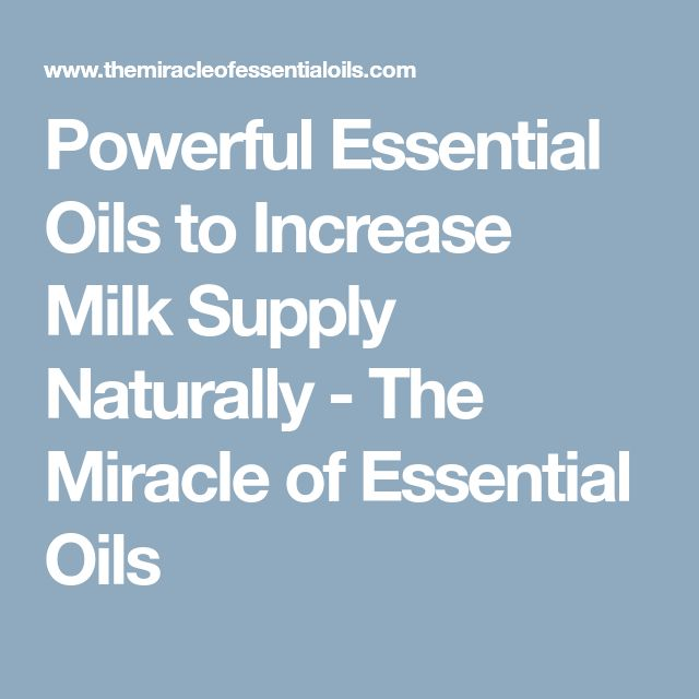 Powerful Essential Oils to Increase Milk Supply Naturally - The Miracle of Essential Oils