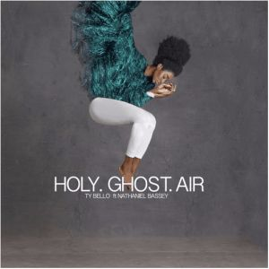 GOSPEL MUSIC: TY Bello Ft. Nathaniel Bassey  Holy Ghost Air