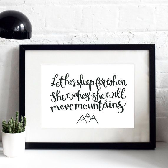 Let her sleep for when she wakes she will move mountains A4 Original Print - Gift for New Baby - Dedication Gift - Christening/Baptism Gift