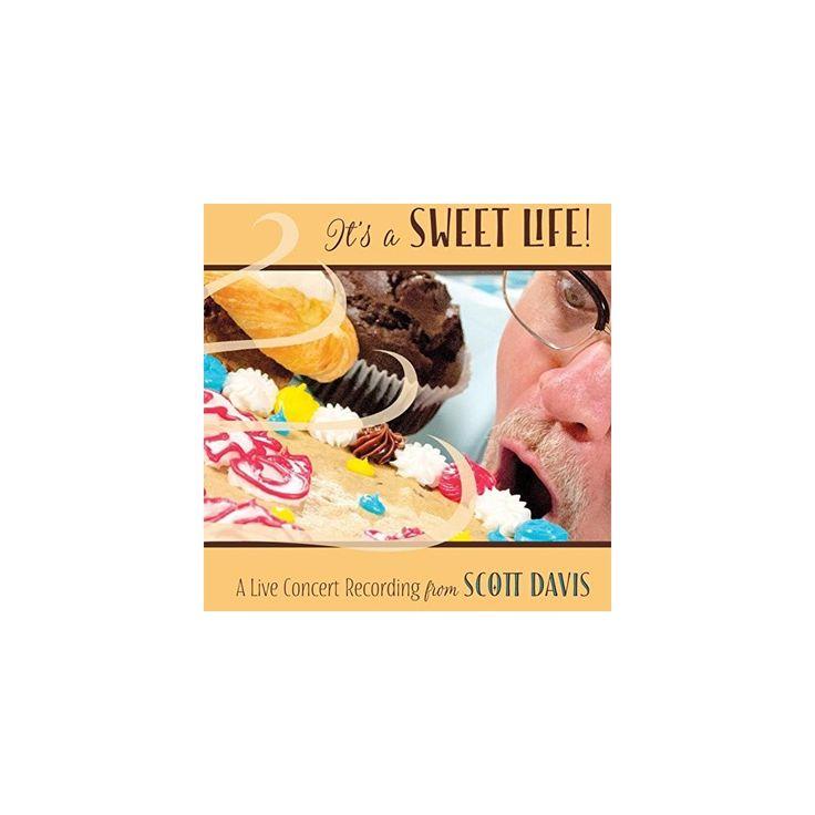 Scott Davis - It's a Sweet Life (CD)