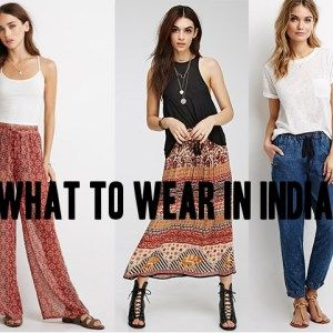 What to wear in India?