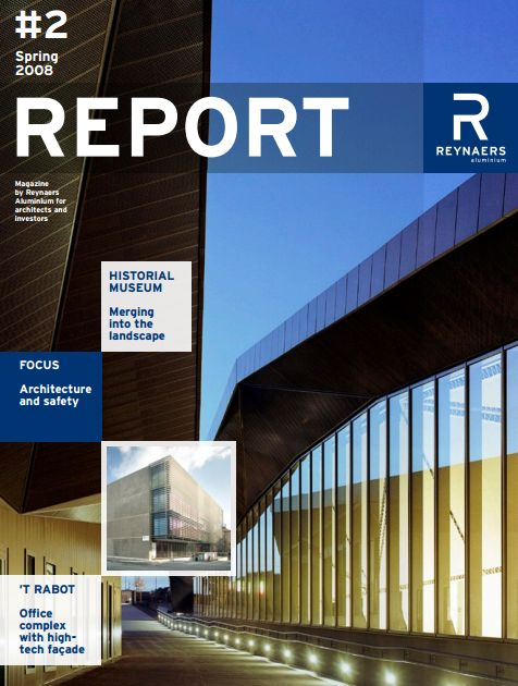 Spring 2008 - The second edition of Report features a historical museum merging into the modern landscape and an office block complete with high-tech facade. This editions focus is on architecture and safety.