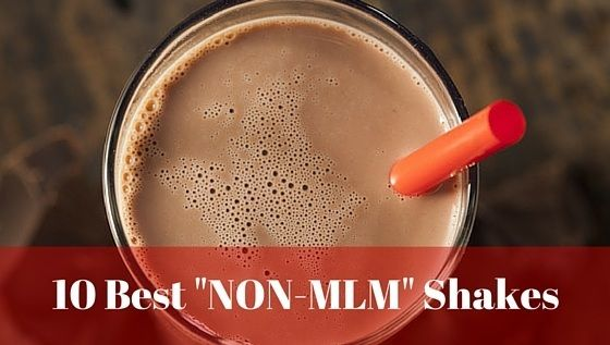 """How can you tell which shakes are tied to an MLM?What if you just want a healthy shake that's free from anyhome business opportunity? We've made a list just for you!This article includes our list ofthe Top 10 """"Non-MLM"""" Meal Replacement Shakes"""
