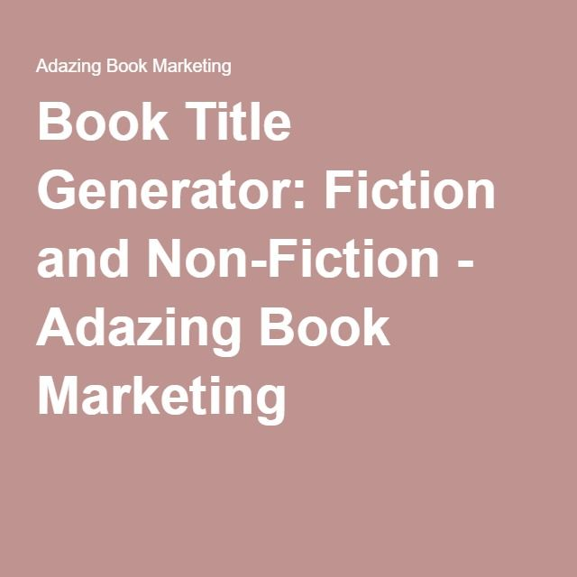 The 25 best book title generator ideas on pinterest story title book title generator fiction and non fiction adazing book marketing fandeluxe Images