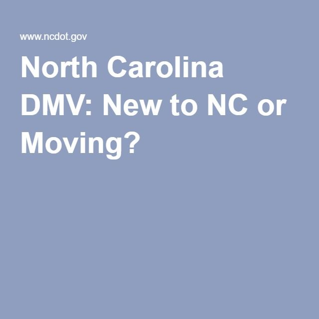 North Carolina DMV: New to NC or Moving?