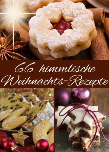 66 himmlische Weihnachts-Rezepte: Backen im Advent & an Weihnachten - Die besten Rezepte für Plätzchen, Kuchen, Gebäck, Stollen, Lebkuchen, Desserts, Glühwein und Co. (German Edition) by Emmie Landvogter, http://www.amazon.com/dp/B00GL5KY1I/ref=cm_sw_r_pi_dp_RXFotb14CS85X