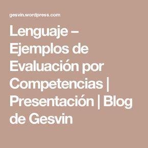 Lenguaje – Ejemplos de Evaluación por Competencias | Presentación | Blog de Gesvin