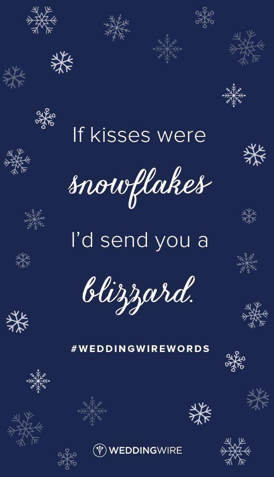 "Love quote : Love quote : Winter love quote idea  ""If kisses were snowflakes I'd send you a bli"