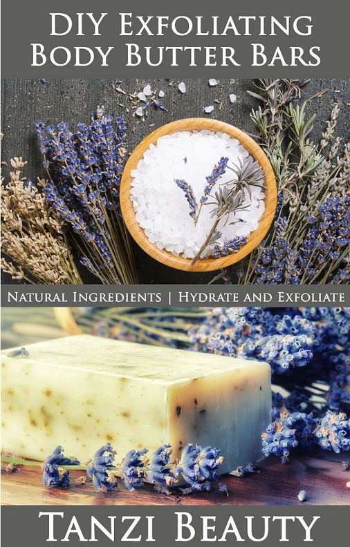 Exfoliating Body Butter Bars: A Guide to Natural, DIY ...