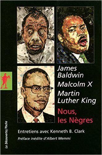 Amazon.fr - Nous, les Nègres - James BALDWIN, Martin Luther KING, Malcolm X, Albert MEMMI, André CHASSIGNEUX - Livres