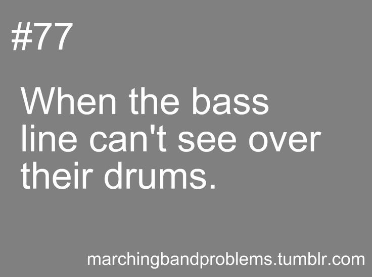 Haha totally my first month of marching band in high school sophomore year.