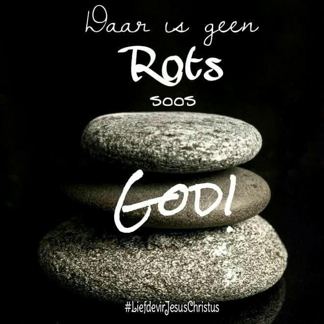 Daar is geen rots soos God. #Afrikaans #iBelieve