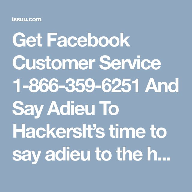 Get Facebook Customer Service 1-866-359-6251 And Say Adieu To HackersIt's time to say adieu to the hackers and protect your account fully. If you are thinking how, then get our Facebook Customer Service and know the security tips to protect your Facebook account form hackers. So, call us at our toll-free number 1-866-359-6251 before your life had gone haywire by hackers. For more Information. https://www.mailsupportnumber.com/facebook-customer-service-contact-number.html