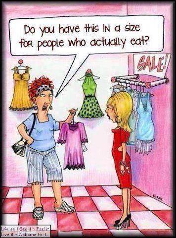 """"""" Avez-vous ceci dans une taille convenant à des gens qui mangent comme dans la vraie vie ?"""