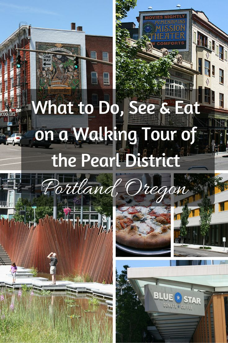 What To Do, See & Eat On A Walking Tour Of The Pearl District
