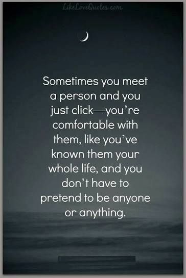 Sometimes you meet a person and you just click