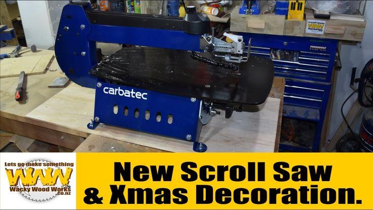 Xmas Decoration & New Scroll Saw - Wacky Wood Works.