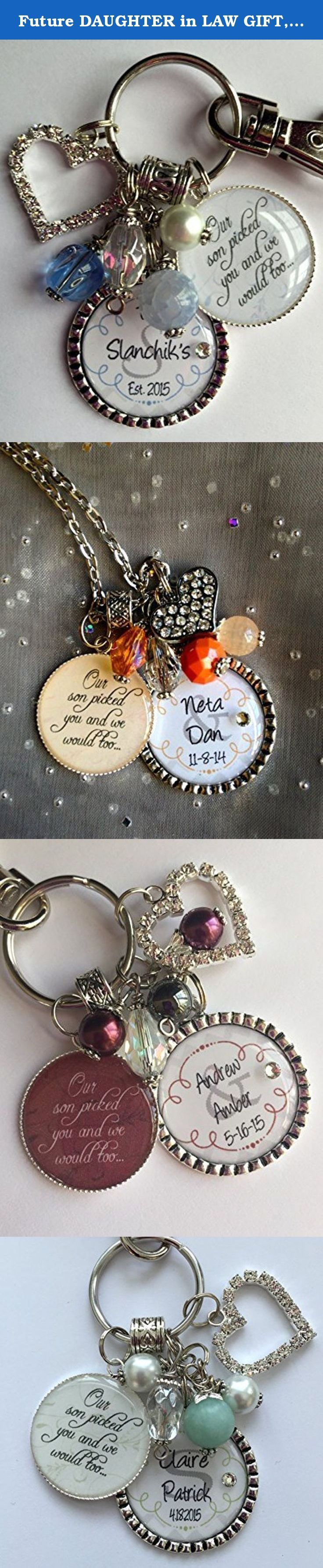 Future DAUGHTER in LAW GIFT, personalized bride to be Our son picked you and we would too wedding date last name bride and groom keychain key chain necklace. © 2015 Trendy Tz ***Please leave upon checkout*** 1. Couples last name (as shown Rockford) -or- 2 names (also shown Neta & Dan) 2. Year of marriage (as shown 2014) -or- actual wedding day (whichever you prefer) ***************************************** Double pendant keychain with 2 quotes for your daughter-in-law to be. 1st pendant...
