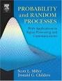 Probability and random processes  : with applications to signal processing and communications. This book includes applications in digital communications, information theory, coding theory, image processing, speech analysis, synthesis and recognition, and other fields