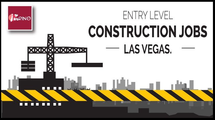 Latest entry level construction jobs in las vegas