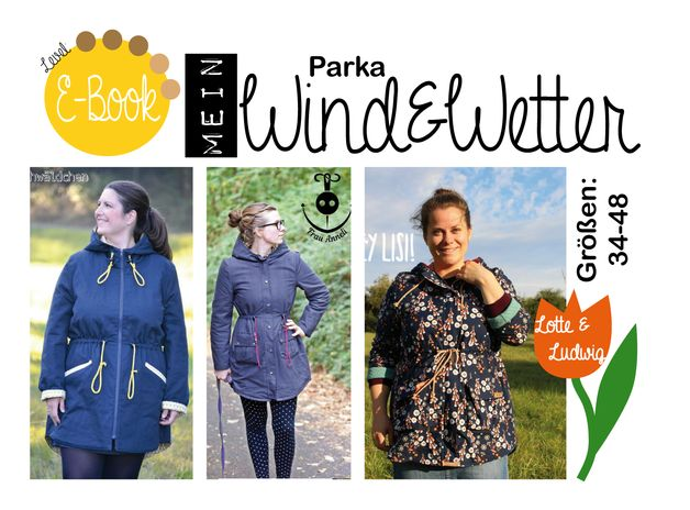 "E-Book ""Wind&Wetter""Parka Mehrgrößenschnitt und bebilderte Nähanleitung Größen:34, 36 38, 40, 42, 44, 46, 48 (eine Maßtabelle gibts hier:..."