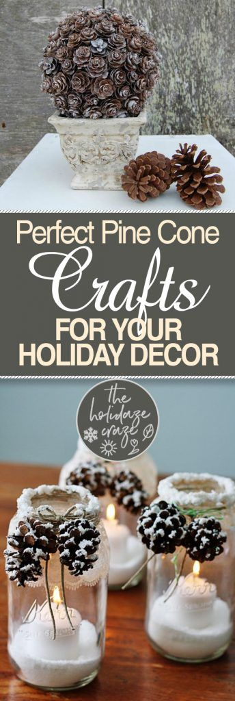 Perfect Pine Cone Crafts for Your Holiday Decor