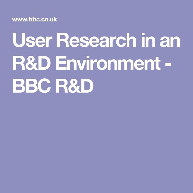 User Research in an R&D Environment - BBC R&D